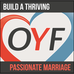 OYF094: The One Thing Every Distressed Marriage is Doing Wrong